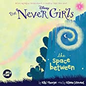 The Space Between: The Never Girls Series, Book 2 | Kiki Thorpe