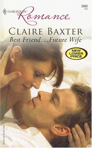 Image for Best Friend...Future Wife (Harlequin Romance)