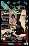 My Twelve Years with John F. Kennedy