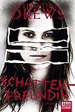 Schattenfreundin: Roman (Allgemeine Reihe. Bastei Lübbe Taschenbücher)