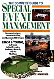 img - for The Complete Guide to Special Event Management: Business Insights, Financial Advice, and Successful Strategies from Ernst and Young, Advisors to the Olympics, the Emmy Awards and the PGA Tour book / textbook / text book