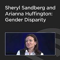 Sheryl Sandberg and Arianna Huffington: Gender Disparity Rede von Sheryl Sandberg Gesprochen von: Arianna Huffington