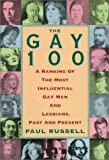 The Gay 100: A Ranking of the Most Influential Gay Men and Lesbians, Past and Present (0806517832) by Paul Russell