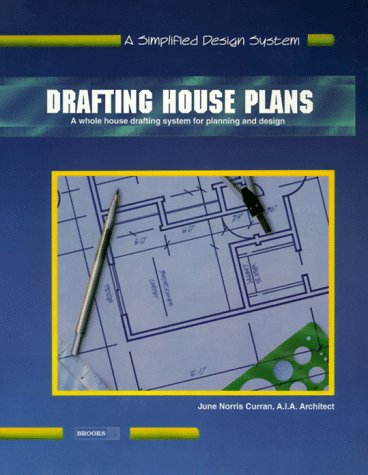 Drafting House Plans Book One: A Simplified System for Architectural Planning - Brooks Publishing - 0932370047 - ISBN:0932370047