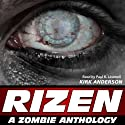 RIZEN: Tales of the Zombie Apocalypse (       UNABRIDGED) by Kirk Anderson Narrated by Paul Licameli