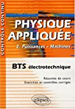 Physique applique BTS lectrotechnique : Volume 2, Puissances - Machines