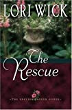 The Rescue (The English Garden Series #2) (0736909117) by Wick, Lori