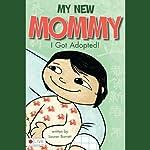 My New Mommy: I Got Adopted! | Lauren Barrett