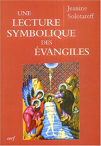 Une lecture symbolique des Evangiles : Selon la méthode instrospective de Paul Diel