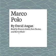 Marco Polo | Livre audio Auteur(s) : David Angus Narrateur(s) : Frances Jeater, Sam Dastor, Kerry Shale
