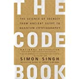 The Code Book: The Science of Secrecy from Ancient Egypt to Quantum Cryptography ~ Simon Singh