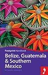 Footprint Belize, Guatemala & Souther...