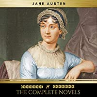 Jane Austen. The Complete Novels audio book