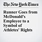 Runner Goes from McDonald's Employee to a Symbol of Athletes' Rights | Jeré Longman
