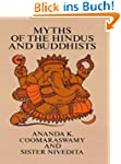 Myths of the Hindus and Buddhists (Do...