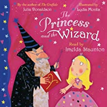 The Princess and the Wizard Audiobook by Julia Donaldson Narrated by Imelda Staunton