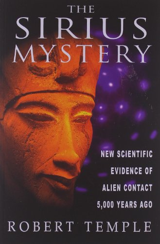 The Sirius Mystery New Scientific Evidence of Alien Contact 5 000 Years Ago089281764X