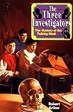 The Mystery of the Talking Skull (Three Investigators Classics)