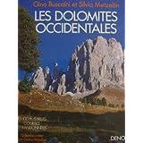 Les Dolomites occidentales : Les 100 plus belles courses et randonnées. Collection créée par Gaston Rébuffat