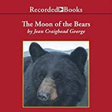 The Moon of the Bears (       UNABRIDGED) by Jean Craighead George Narrated by Barbara Caruso