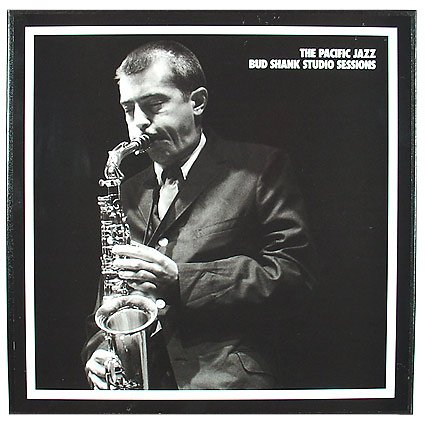 The Pacific Jazz Bud Shank Studio Sessions by Bud Shank