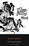 The Threepenny Opera (Penguin Classics) (0143105167) by Brecht, Bertolt