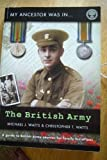 img - for My Ancestor Was in the British Army: A Guide to British Army Sources for Family Historians (My Ancestor Was...S.) book / textbook / text book