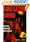 Annexation Hawaii: Fighting American Imperialism