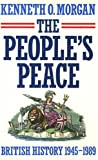 The People's Peace: British History Since 1945 (0192853503) by Morgan, Kenneth O.