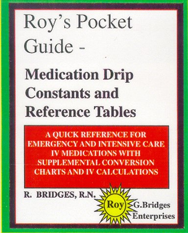 Roy's Pocket Guide - Medication Drip Constants and Reference Tables PDF