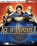Age of Wonders II: The Wizard's Throne Official Strategy Guide (Bradygames Take Your Games Further) (0744001544) by BradyGames