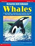img - for Learn All About: Whales: A Learning Bank of Information and Irresistible Activities That Teach About This Fascinating Nonfiction Topic book / textbook / text book
