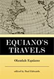 Equianos Travels: The Interesting Narrative of the Life of Olaudah Equiano or Gustavus Vassa the African