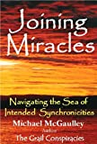 img - for JOINING MIRACLES: Navigating the Sea of Intended Synchronicities (Serendipity, Synchronicity and Self-help) book / textbook / text book