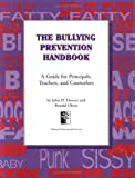 img - for Bullying Prevention Handbook: A Guide for Principals, Teachers, and Counselors book / textbook / text book