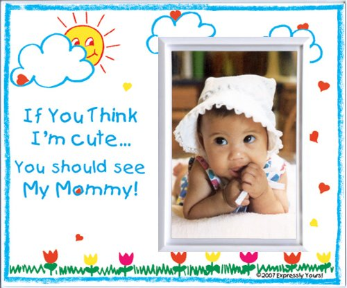 """If You Think I'm Cute, You Should See My Mommy - Picture Frame Gift"" - 1"