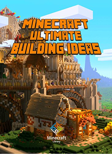 Minecraft: Ultimate Building Ideas Book: Amazing Building Ideas and Guides for All Minecrafters. Marvellous Creation for Dedicated Minecraft Fans. Building ... Minecraft Books For Kids, Minecraft Books) (Minecraft Buildings compare prices)