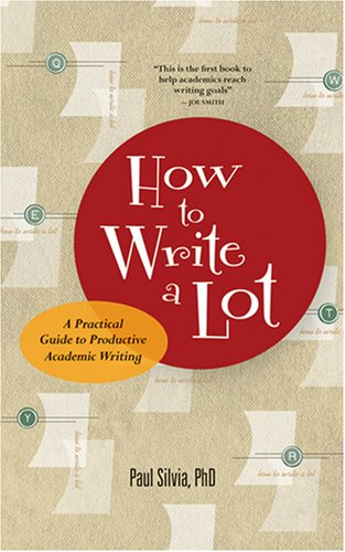 How to Write a Lot: A Practical Guide to Productive...