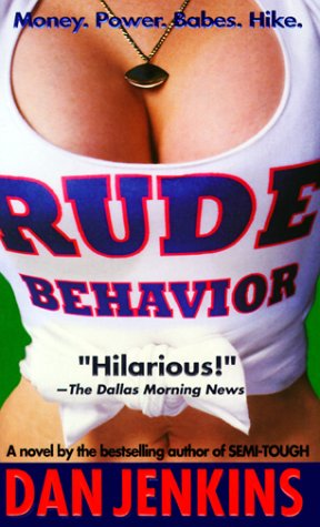 Rude Behavior, DAN JENKINS