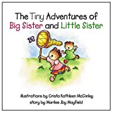 The Tiny Adventures of Big Sister and Little Sister