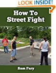 How To Street Fight: Survival Fitness...