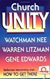 Church Unity: How to Get There (0940232472) by Warren Litzman