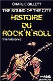 echange, troc Charlie Gillett - Histoire du rock'n'roll,  tome 1 : La Naissance