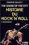 Histoire du rock'n'roll,  tome 1 : La...