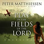At Play in the Fields of the Lord | Peter Matthiessen