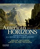 img - for Reading American Horizons: U.S. History in a Global Context, Volume I: To 1877 book / textbook / text book