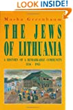 The Jews of Lithuania: A History of a Remarkable Community 1316-1945