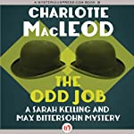 The Odd Job: A Sarah Kelling Mystery , Book 11 (       UNABRIDGED) by Charlotte MacLeod Narrated by Andi Arndt