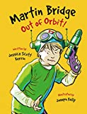 img - for Martin Bridge: Out of Orbit! book / textbook / text book