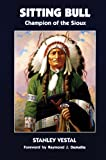 Sitting Bull: Champion of the Sioux (Civilization of the American Indian Series)